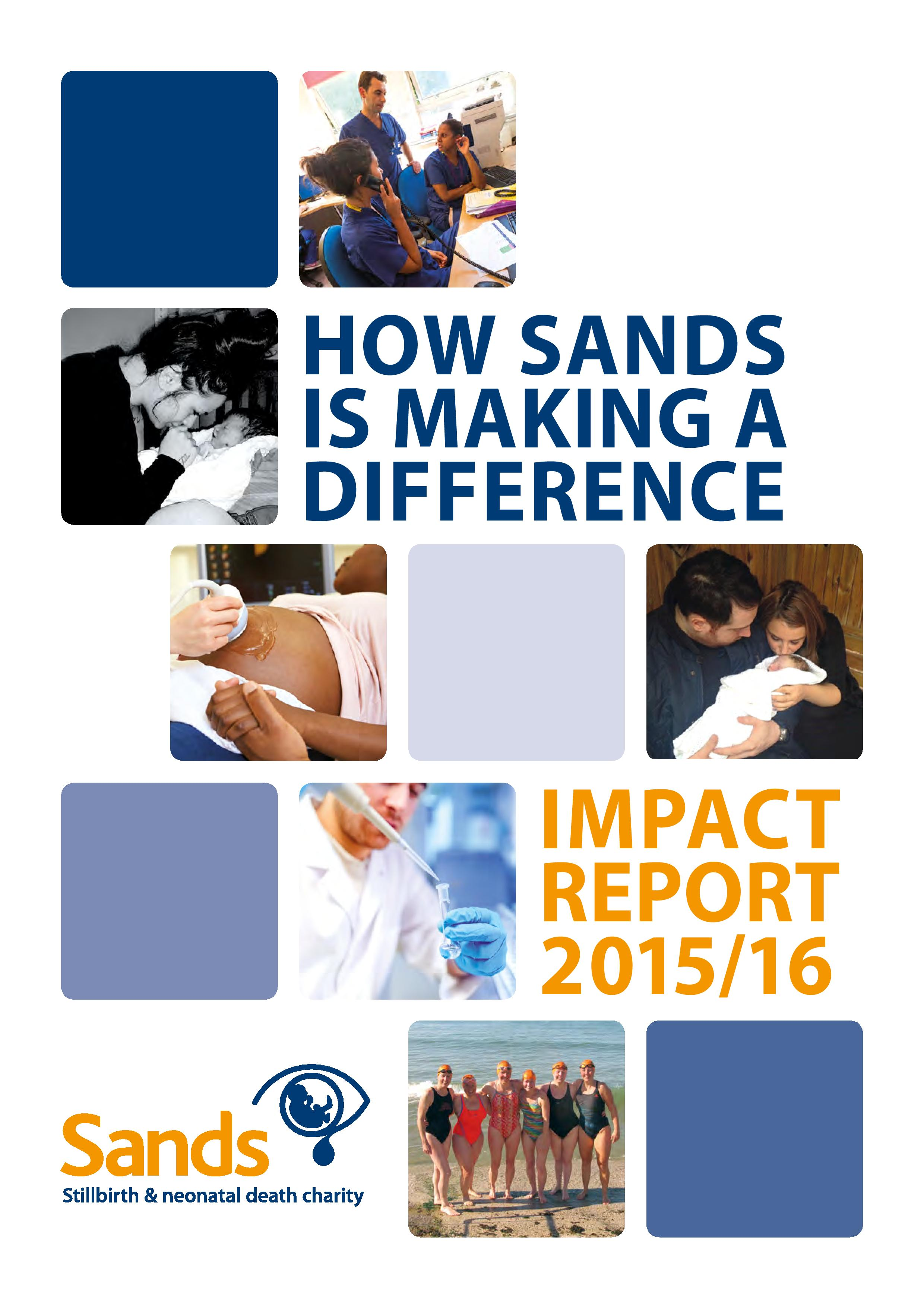 Sands Impact Report 2015 2016, How Sands is making a difference, stillbirth, neonatal death, impact, strategy